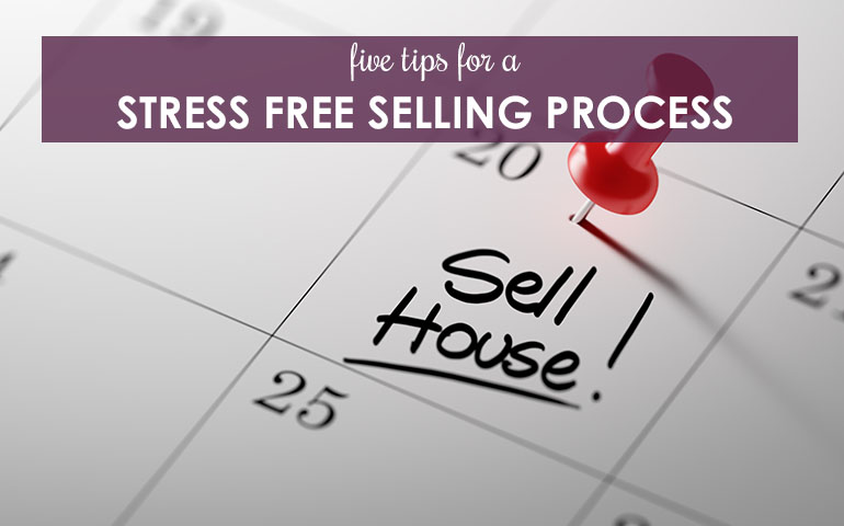 Five Tips for a Stress-free Selling Process