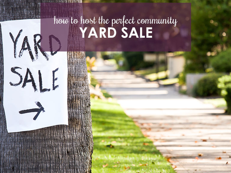 Need to Declutter? Host a Community Yard Sale!