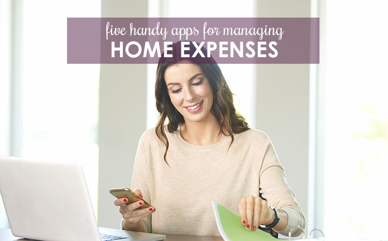 Five Handy Apps for Managing Home Expenses