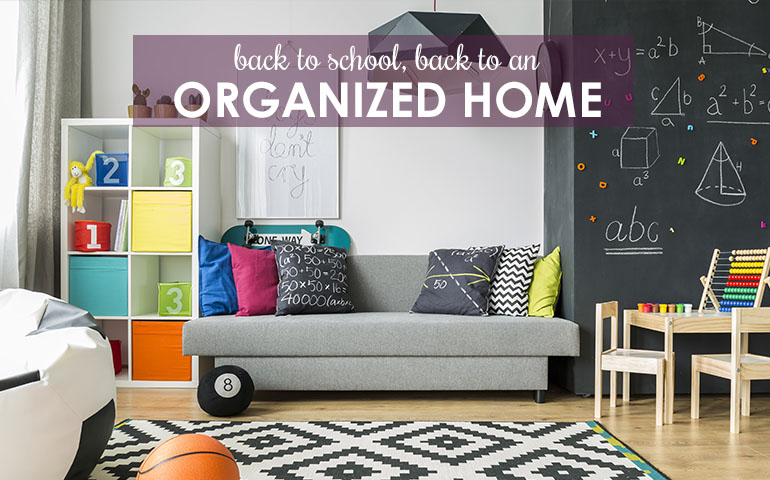 Back to School = Back to Order and Organization at Home