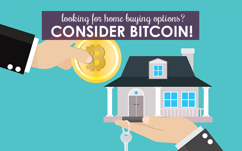 Looking for Home-Buying Options? Consider Bitcoin!