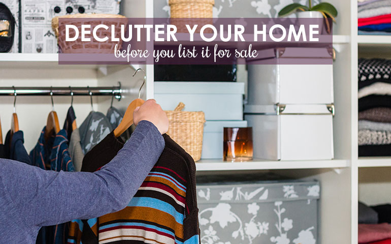 Tips for Decluttering Your Home Before You List it for Sale
