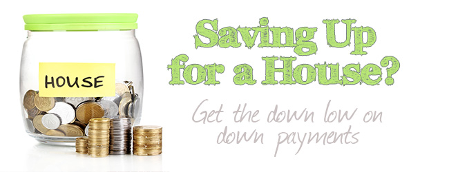Easing Your Home-Buying Anxiety: The Down Low on Down Payments