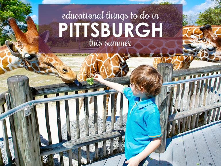 Education and Excitement for Kids: Spend a Summer in Pittsburgh!