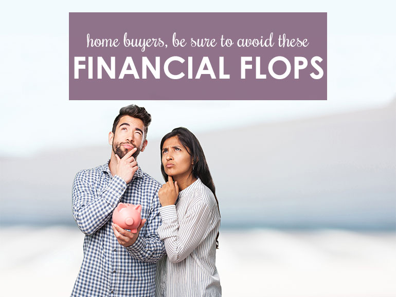Avoid These Five Financial Mistakes When You Buy a Home