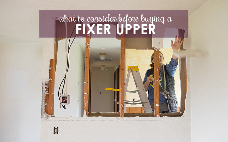 10 Things to Consider Before Buying a Fixer Upper This Spring