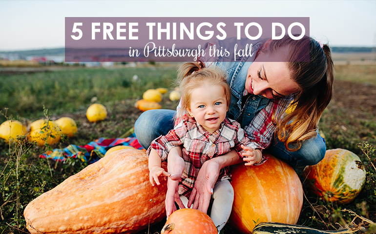 Five Fun and Free Things to Do in Pittsburgh This Fall