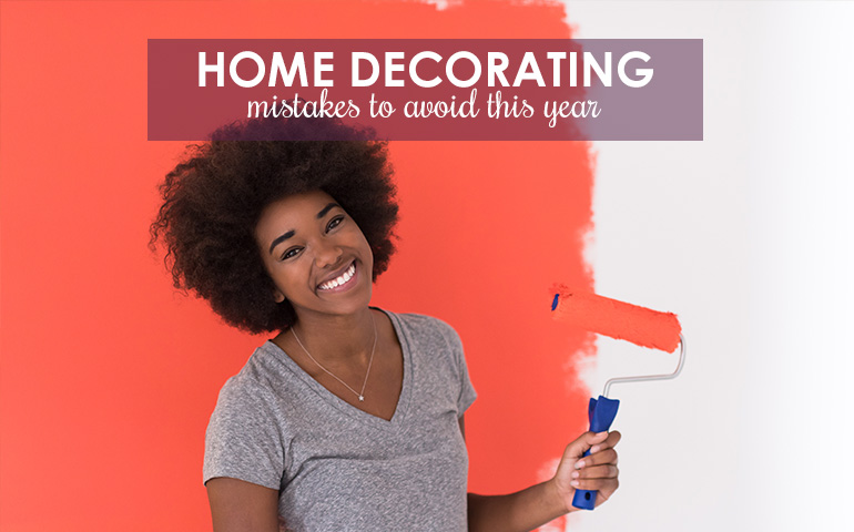 10 Home Decorating Mistakes to Avoid