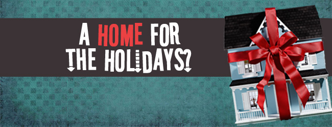A Home for the Holidays? Why You May Want to Add Holiday House Hunting to Your Wish List!