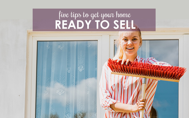 Five Tips to Get Your Home in List-Ready Condition—Fast!