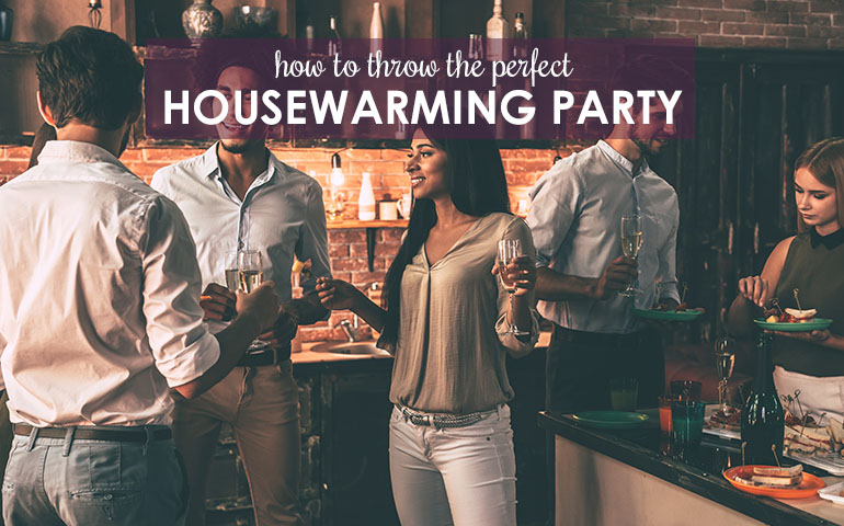 How to throw the perfect house warming party in your new home