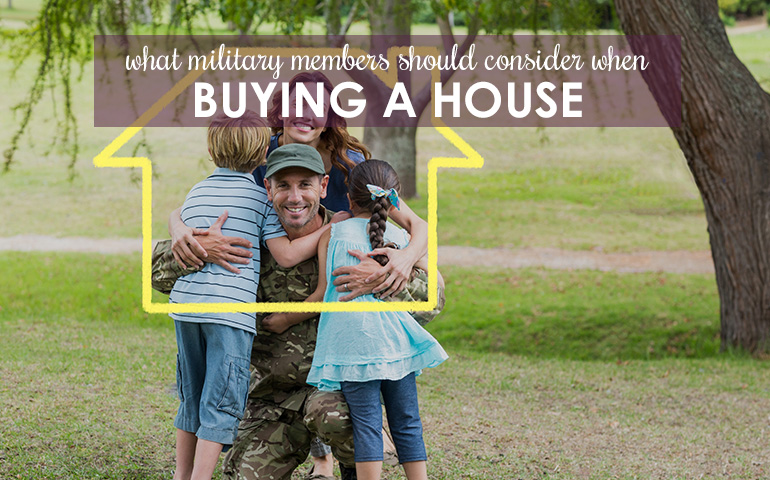 Family, Future & More for Military Members to Consider When Buying