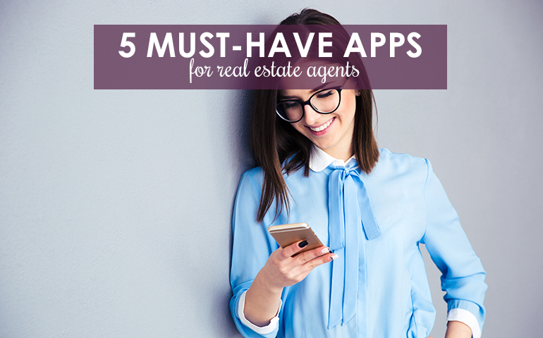 Five Must-Have Apps for Real Estate Agents