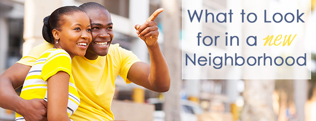 Before You Buy… How to Make Sure Your New Neighborhood is a Perfect Fit