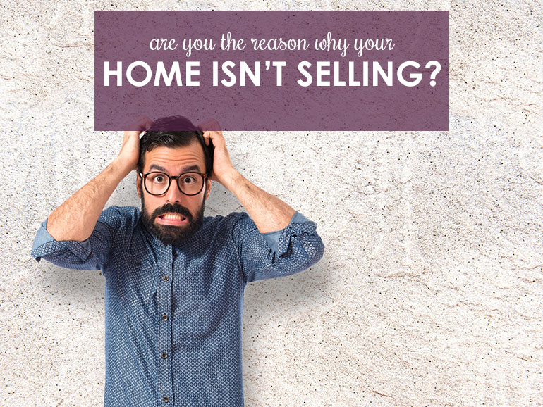 If It's Not Your Realtor, Why Can't You Sell Your Home?