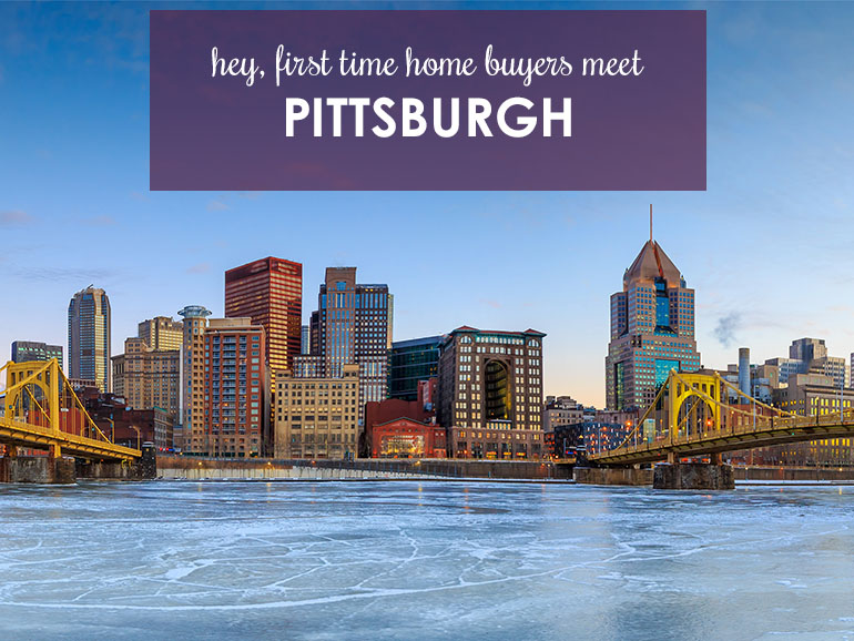 Why Pittsburgh Is Great For First Time Home Buyers Berkshire