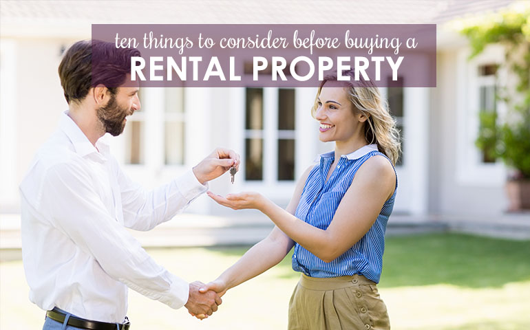 10 Things to Consider Before Investing in a Rental Property