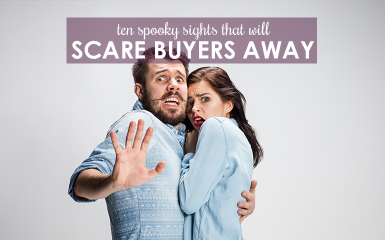 10 Spooky Sights that Can Scare Buyers Away from a Home