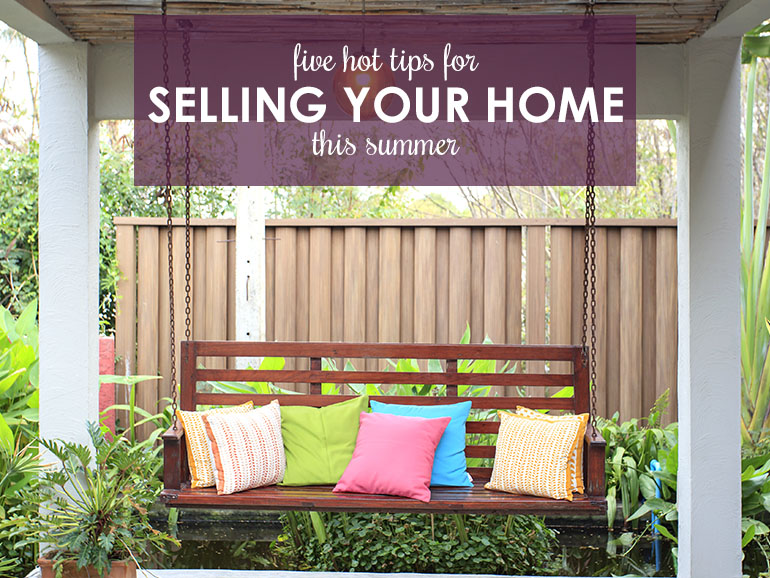 Five Hot Tips for Selling Your Home in Summer