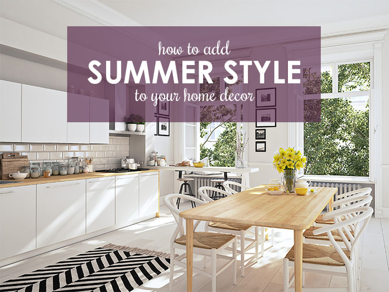 Sweet Summertime! Five Ways to Freshen Your Home for Summer