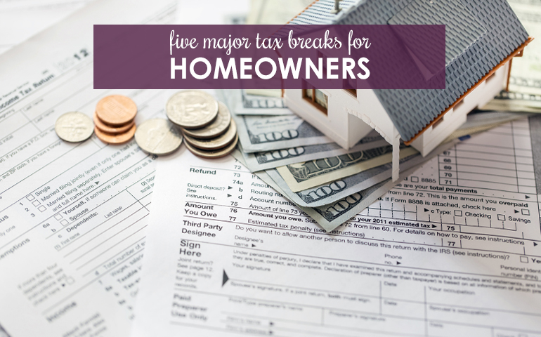 Five Major Tax Breaks for Homeowners