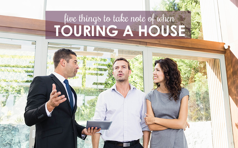Five Things You Don't Want to Miss When Touring a Home