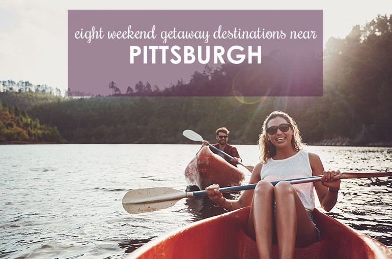 Celebrate Summer Around Pittsburgh: Mini-Vacation Ideas